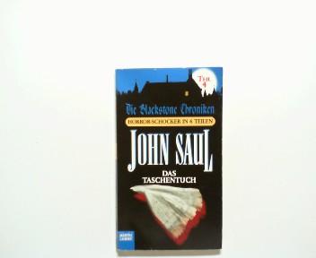 Saul, John: Das Taschentuch. Die Blackstone Chroniken - Horror-Schocker in 6 Teilen, Teil 4, Bastei-Lübbe-Taschenbuch ; Bd. 13990, 1. Aufl.