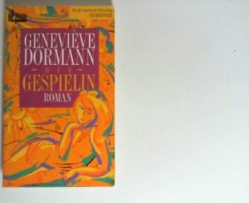 Die Gespielin : Roman. [Ins Dt. übertr. von Irène Kuhn] Ungekürzte Ausg.
