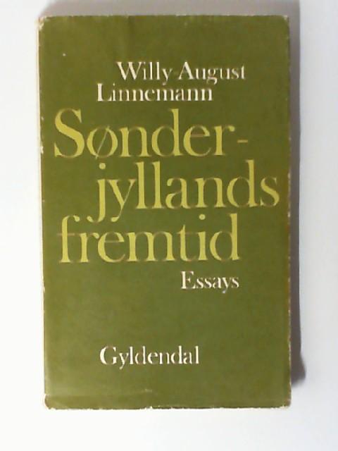 Sønderjyllands fremtid. Essays,