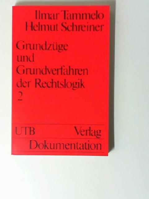 Tammelo, Ilmar und Helmut Schreiner: Grundzüge und Grundverfahren der Rechtslogik; Bd. 2. 1. Auflage,