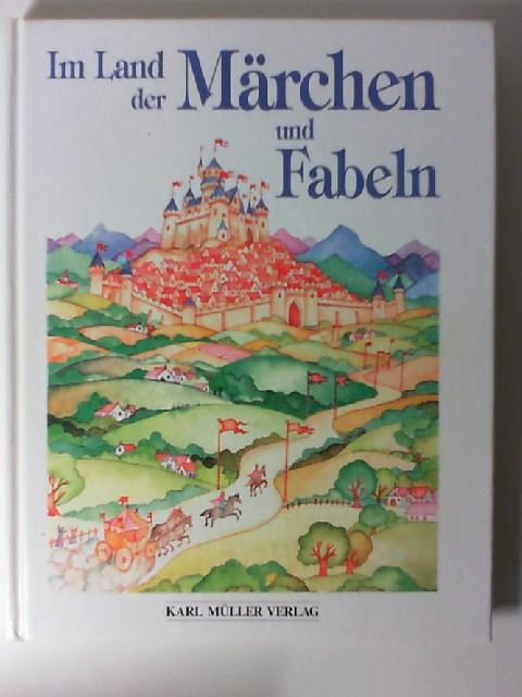 Im Land der Märchen und Fabeln.