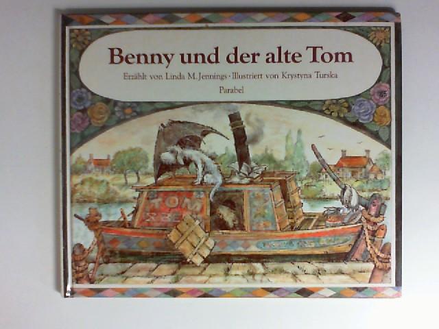 Benny und der alte Tom. erzählt von Linda M. Jennings. Ill. von Krystyna Turska,