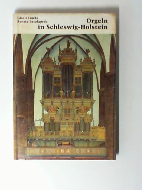 Jaacks, Gisela und Renate Paczkowski: Orgeln in Schleswig- Holstein.