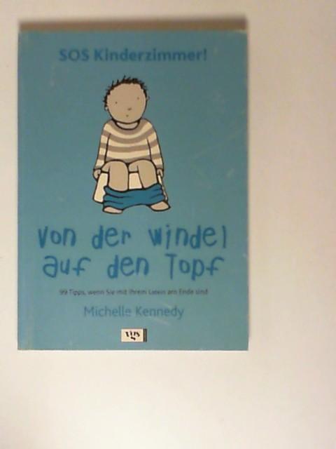 SOS Kinderzimmer! Von der Windel auf den Topf ISBN 9783802516498,
