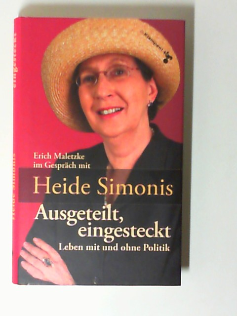 Ausgeteilt, eingesteckt : Leben mit und ohne Politik. im Gespräch mit Erich Maletzke - Simonis, Heide und Erich Maletzke