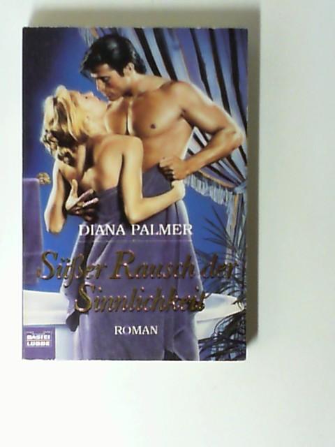 Palmer, Diana: Süßer Rausch der Sinnlichkeit.