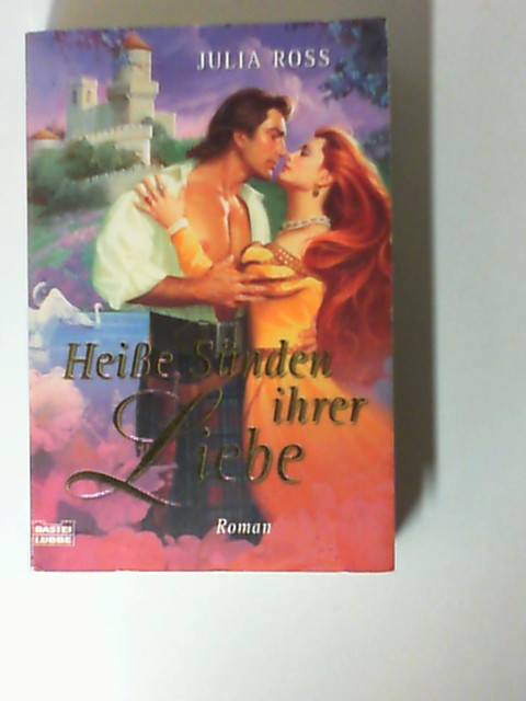 Heiße Sünden ihrer Liebe. Dt. Erstveröff., vollst. Taschenbuchausg., 1. Aufl.