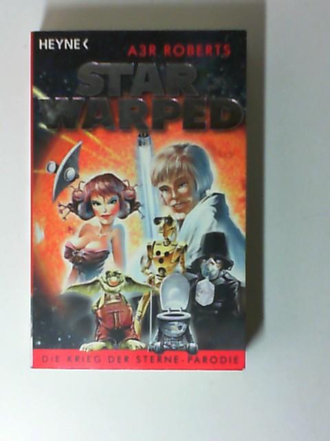 Star warped : eine Parodie ; [die Krieg-der-Sterne-Parodie] ; maschinell geschrieben nach den Originaldrehbüchern von Schorsch Luk-Ass. Aus dem Engl. übers. von Ronald M. Hahn Dt. Erstausg.
