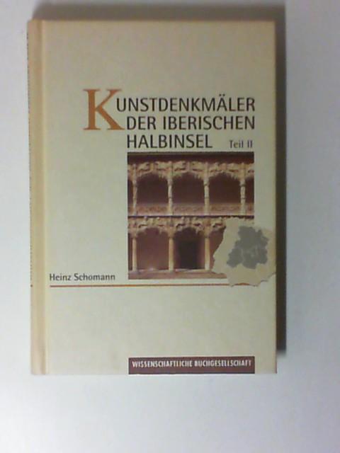 Schomann, Heinz: Kunstdenkmäler der iberischen Halbinsel. Teil II : Zentralspanien. Sonderausgabe,