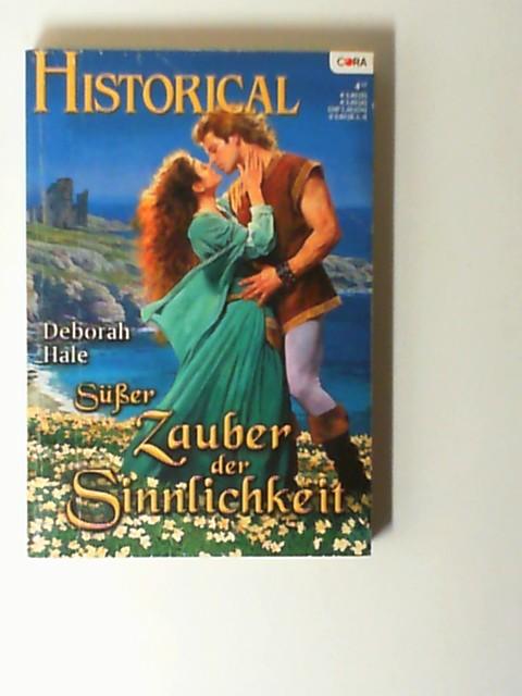 Süßer Zauber der Sinnlichkeit. Historical 199 ,