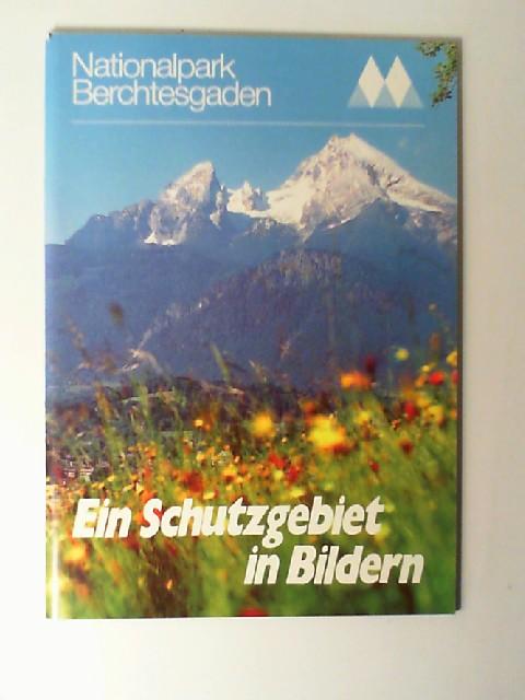Nationalpark Berchtesgaden. Ein Schutzgebiet in Bildern, 2. Auflage,