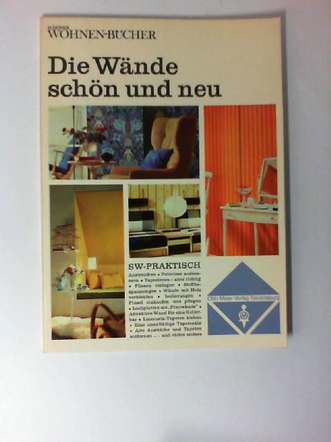 Die Wände schön und neu. (Zusammengestellt von der Zeitschrift