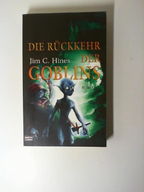Die Rückkehr der Goblins.  Auflage: 1 - Hines, Jim C.