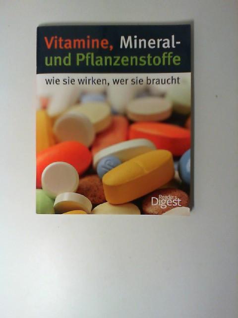 Reader´s Digest: Vitamine, Mineral- u. Pflanzenstoffe wie sie wirken, wer sie braucht. 3. Auflage