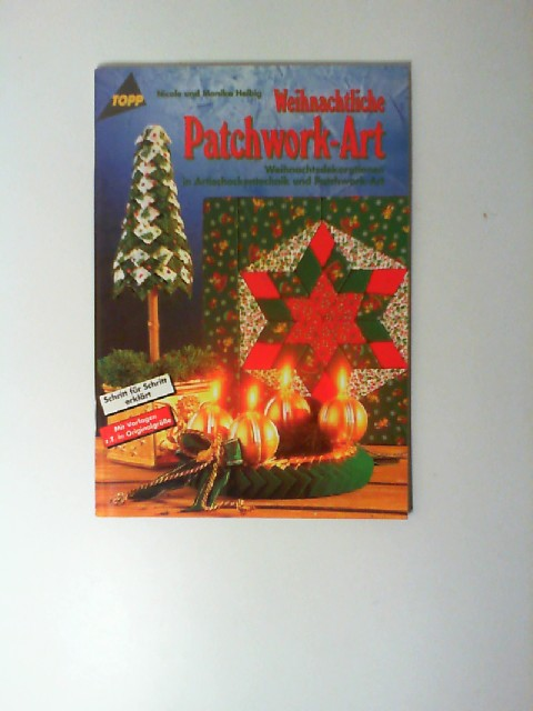 Helbig, Nicole und Monika Helbig: Weihnachtliche Patchwork- Art (Topp ) 2. Auflage,