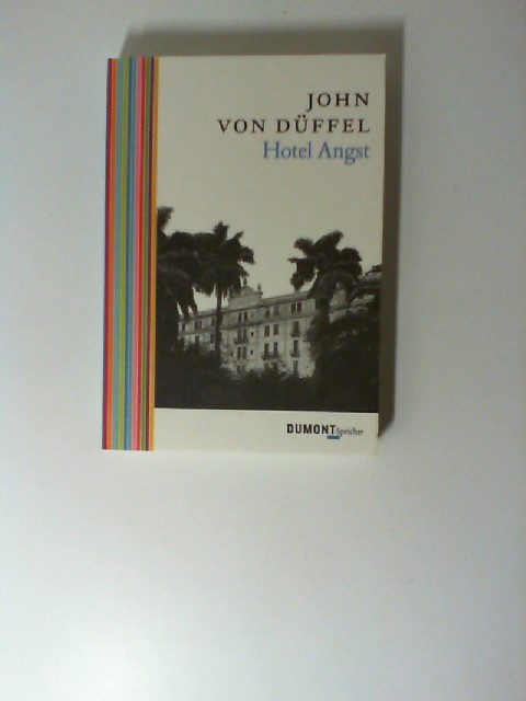 Düffel, John von: Hotel Angst. DuMont Speicher Orig.-Ausg., 1. Aufl.