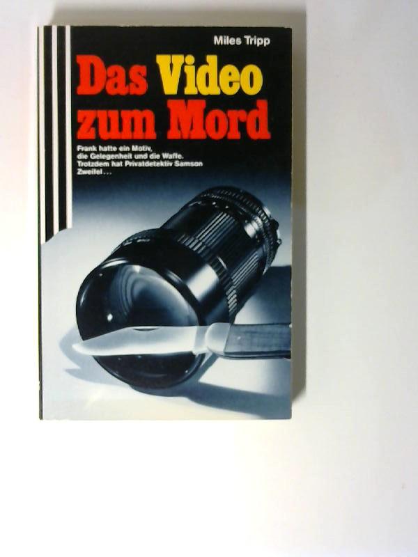 Tripp, Miles (Verfasser): Das Video zum Mord. Miles Tripp. [Einzig berecht. Übertr. aus dem Engl. von Ursula Bischoff] / Scherz-Krimis ; 1371 1. Aufl.