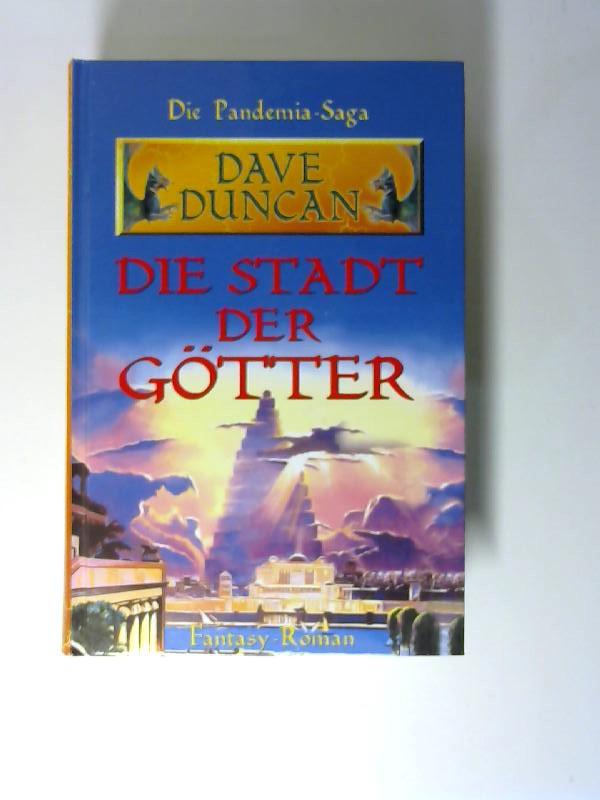 Duncann, Dave: Die Stadt der Götter. Die Pandemia-Saga. Fantasy-Roman. Ins Deutsche übertragen von Anneli von Könem