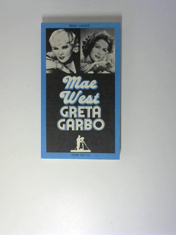 Mae West, Greta Garbo. mit Beitr. von Franz Blei ... / Reihe Hanser ; 16 - Blei, Franz (Mitwirkender)