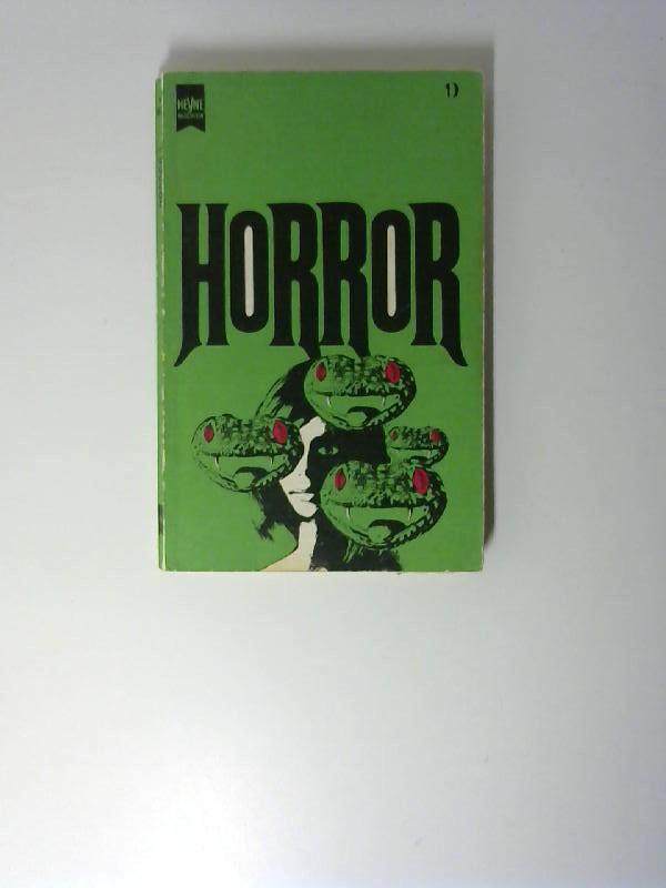 Horror; Teil: Bd. 1. [Aus d. Amerikan. u. Engl. übertr. von Joachim A. Frank] / Heyne-Bücher ; Bd. 824 4. Auflage,
