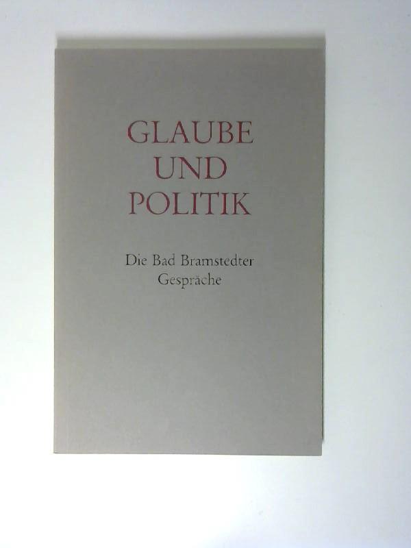 Bernhardt, Walter, Gottfried Mehnert und Volker Matthée: Glaube und Politik. Die Bad Bramstedter Gespräche. (Vorträge zum Dialog zwischen Kirche und Staat 1985-1986)