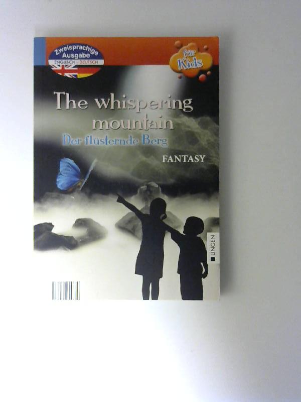 The whispering Mountain - Der flüsternde Berg - Fantasy,  Zweisprachige Ausgabe