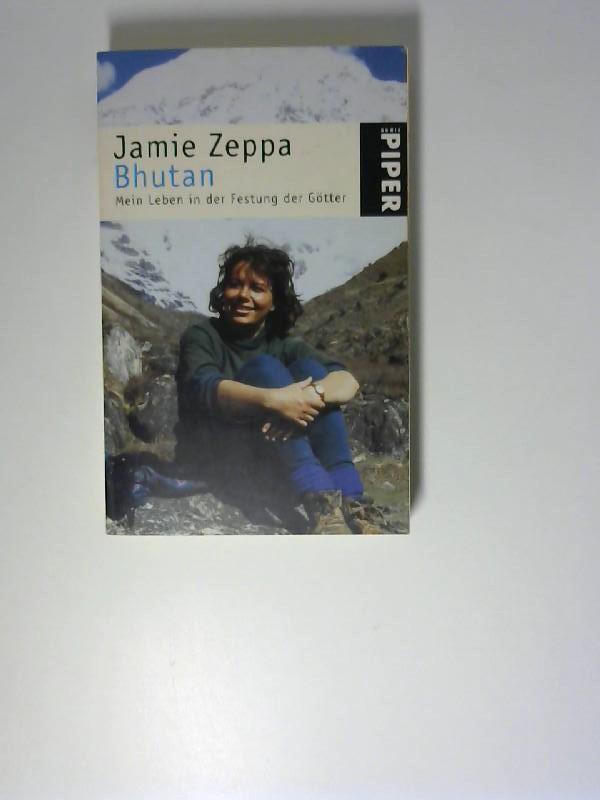Bhutan : mein Leben in der Festung der Götter. Aus dem Engl. von Karina Of / Piper ; 3224 Ungekürzte Taschenbuchausg.