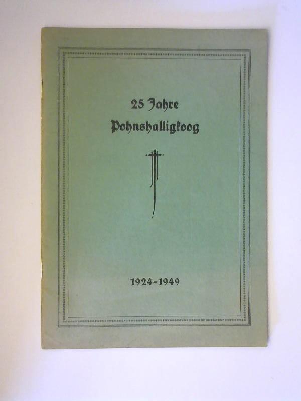 25 Jahre Pohnshalligkoog : 1924 - 1949,