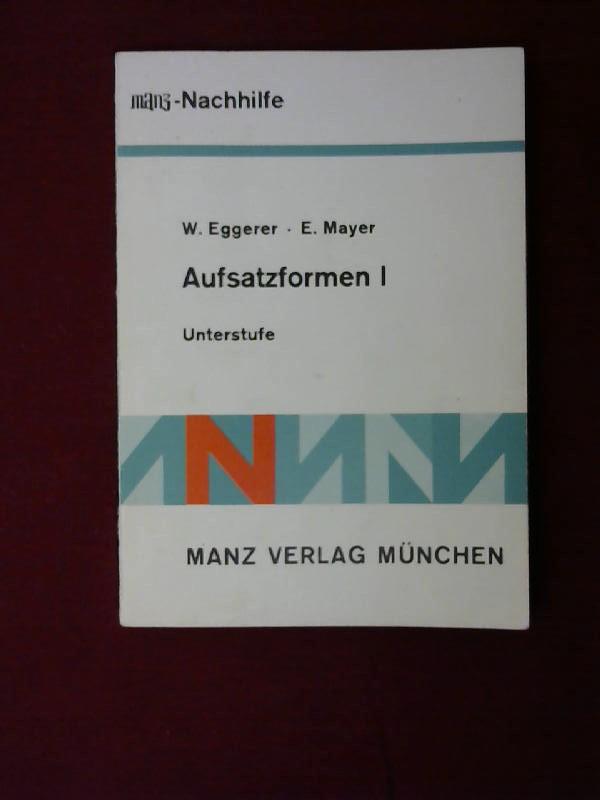 Aufsatzformen Unterstufe. Bd. 1. Schüleraufsätze in der Erlebnissprache 3. Auflage,
