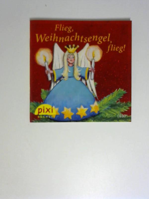 Flieg, Weihnachtsengel, flieg! : eine Geschichte. von Michael Koglin. Mit Bildern von Michael Wrede / Pixi Bücher ; Nr. 1630; Von drauß