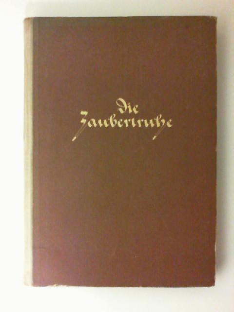 Die Zaubertruhe. Almanach für junge Mädchen. Mit Frontispiz und Illustrationen. 1. Auflage, 1.-20. Tsd.