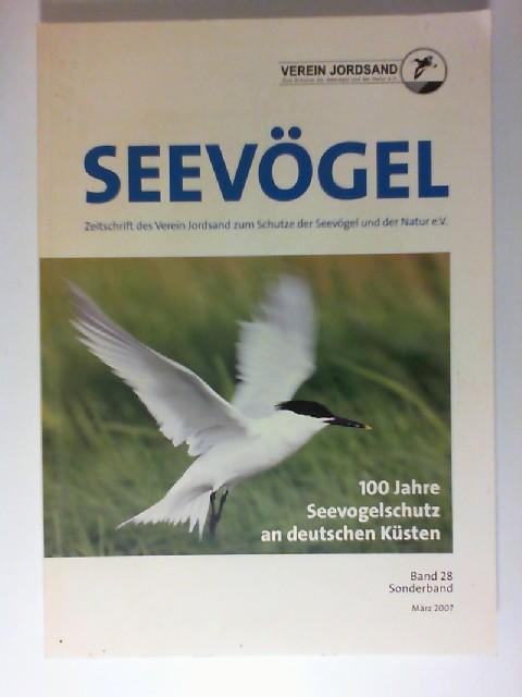 Seevögel : 100 Jahre Seevogelschutz an deutschen Küsten. Zeitschrift des Vereins Jordsand zum Schutz der Seevögel und der Natur e.V. /  Band 28 Sonderband.