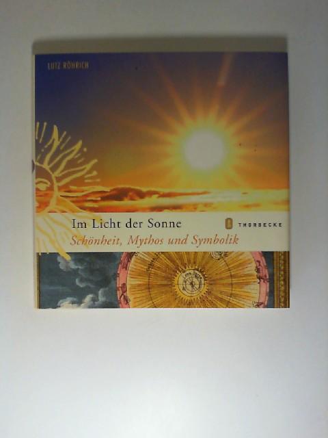 Im Licht der Sonne : Schönheit, Mythos und Symbolik. Lutz Röhrich