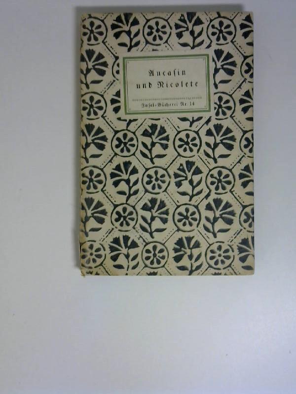 Die Geschichte von Aucasin und Nicolette. Insel-Bücherei ; Nr. 14 2. Aufl., 11. - 15. Taus.