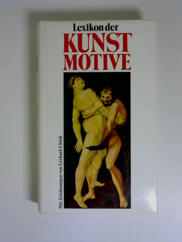 Richter, Gert und Gerhard Ulrich: Lexikon der Kunstmotive : Antike u. christl. Welt. Gert Richter ; Gerhard Ulrich. Mit Zeichn. von Gerhard Ulrich