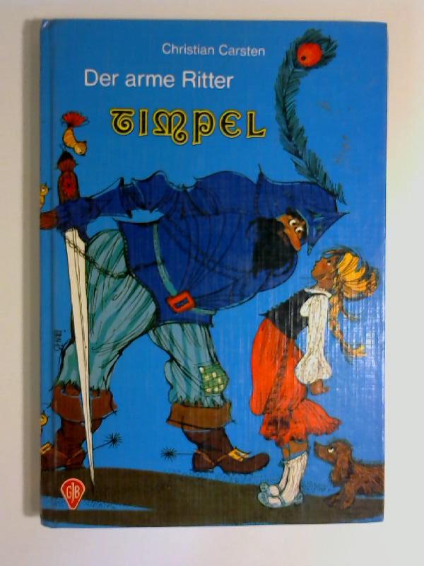 Carsten, Christian: Der arme Ritter Timpel Auflage: 1. Auflage