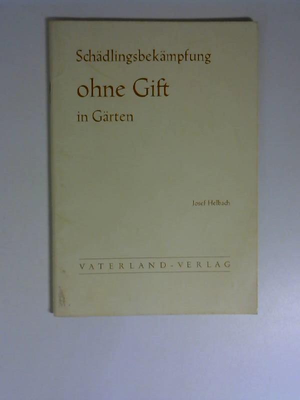 Helbach, Josef: Schädlingsbekämpfung ohne Gift in Gärten. [Josef Helbach] / Vaterland ; H. 9