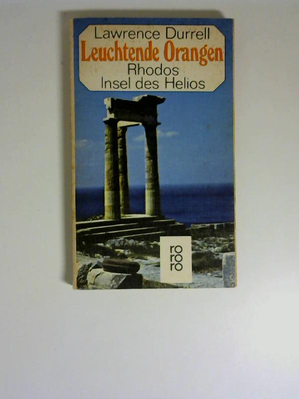 Leuchtende Orangen : Rhodos, Insel d. Helios. [Aus d. Engl. übertr. von Herbert Zand] / rororo-Taschenbuch ; Ausg. 1045 Ungekürzte Ausg., [1. - 30. Tsd.]