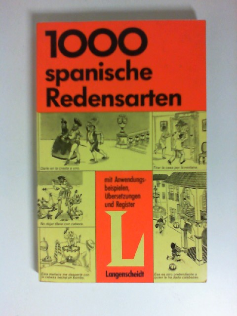 Beinhauer, Werner: 1000 spanische Redensarten : mit Anwendungsbeispielen, Übersetzungen und Register. ISBN 3468433417. 2. Aufl.