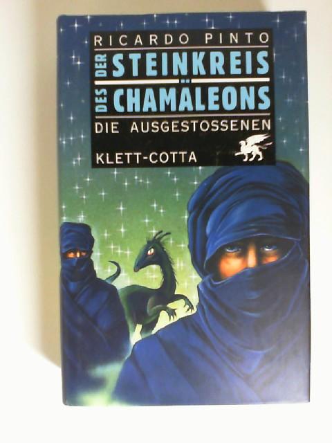Pinto, Ricardo: Der Steinkreis des Chamäleons; Teil: Bd. 2., Die Ausgestossenen. aus dem Engl. übers. von Wolfgang Krege