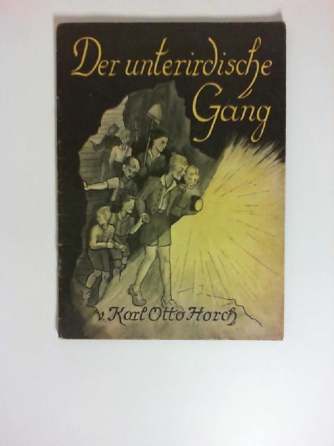 Der unterirdische Gang : Erzählung. Federzeichn.: Ingeborg Freude / Wegblumen ; H. 37 1. - 10. Tsd.