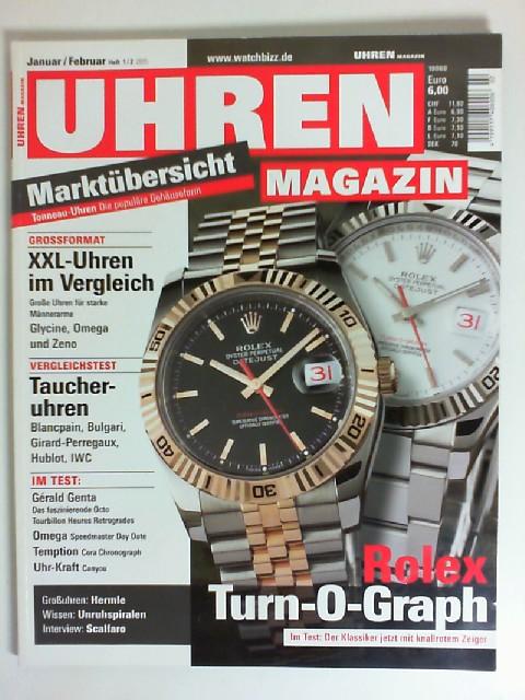 UHREN MAGAZIN Januar/Februar Heft - 1/2 2005 / Marktübersicht - Tonneau-Uhren Die populäre Gehäuseform - XXL-Uhren im Vergleich - Taucheruhren - Roles Turn-O-Graph.