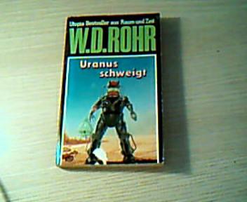 Rohr, W. D. : Uranus schweigt Utopia Bestseller aus Raum und Zeit