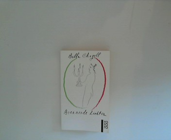 Brennende Lichter. Bella Chagall. Mit Zeichn. von Marc Chagall. [Übers. ins Dt. von Lia Bernstein und Theodora von der Mühll], Rororo ; 11223 161. - 164. Tsd.