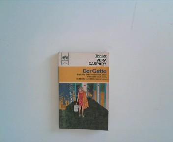 Caspary, Vera: Der Gatte : Kriminal-Thriller. [Dt. Übers. aus d. Amerikan. von Peter Fischer], Heyne-Bücher ; Nr. 1324 : Thriller