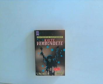Kalte Verbündete : Roman. Aus dem Amerikan. übers. von Rosemarie Hundertmarck, [Heyne-Bücher / 6] Heyne-Bücher : 6, Heyne-Science-fiction & Fantasy ; Bd. 5352 : Science-fiction Dt. Erstausg.