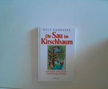Die Sau im Kirschbaum und andere schwäbische Lausbubengeschichten