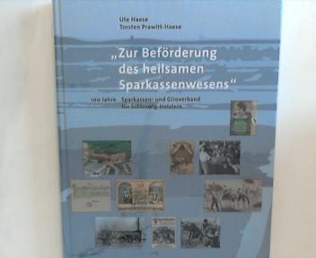 Autoren Ute Haese Torsten Prawitt-Haese. Hrsg. Sparkassen- und Kiel. Giroverband für Schleswig-Holstein: Zur Beförderung des heilsamen Sparkassenwesens. 100 Jahre Sparkassen und Giroverband für Schleswig-Holstein.