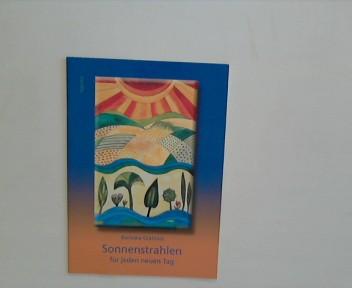 Sonnenstrahlen für jeden neuen Tag 1., Aufl.