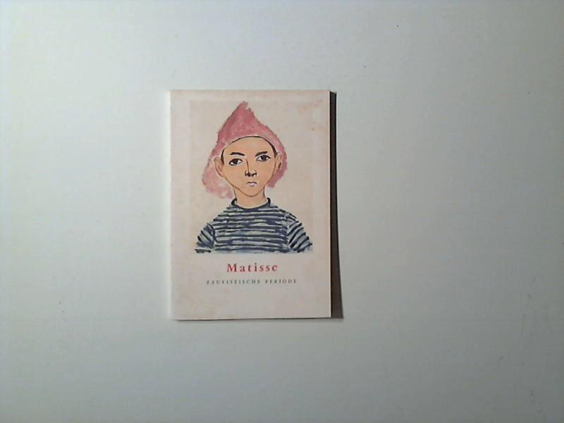 Matisse. Fauvistische Periode.